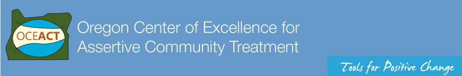 OCEACT, Oregon Center of Excellence for Assertive Community Treatment