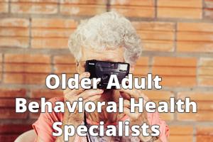 Older Adult Behavioral Health Specialists - 6x4 - Text