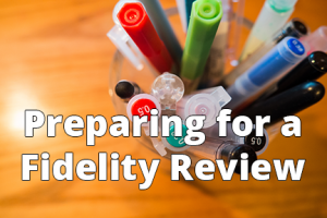 Preparing for a Fidelity Review - 6x4 - Text